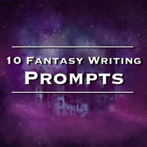 Fantasy Writing Prompts Julie Wenzel Creative