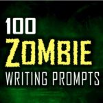100 Zombie Writing Prompts Cover Reveal and Release Date