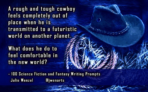 science fiction fantasy writing prompts cowboy Julie Wenzel