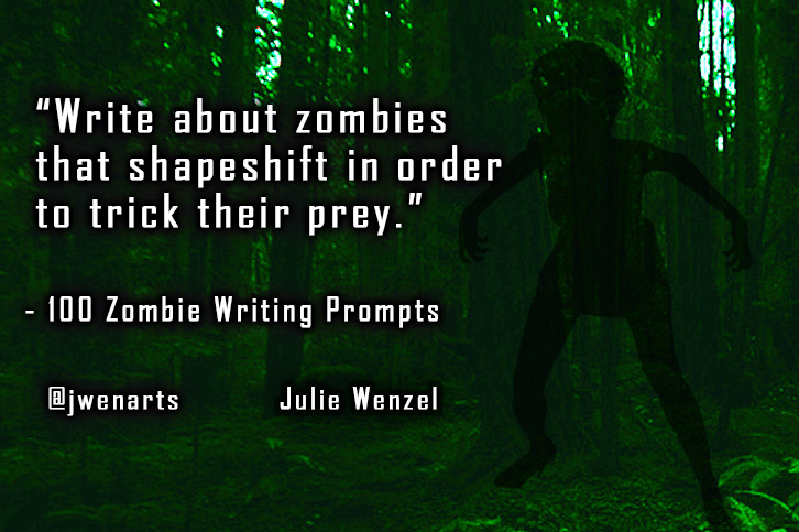 Zombie writing prompts Julie wenzel